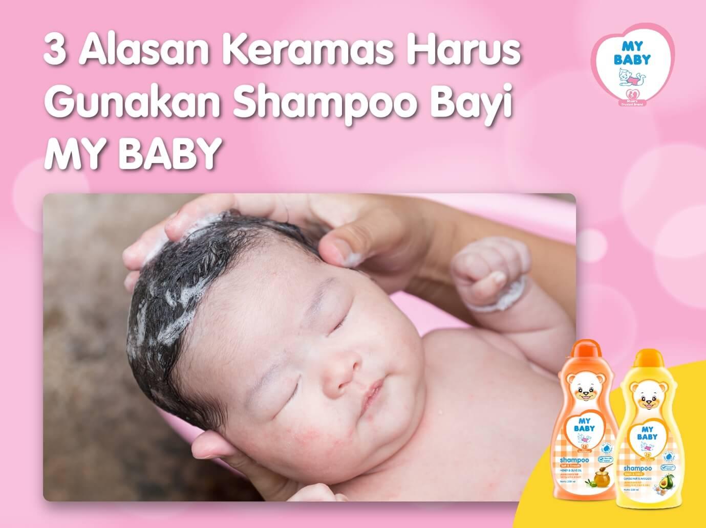 3 Alasan Keramas Harus Gunakan Shampoo Bayi MY BABY