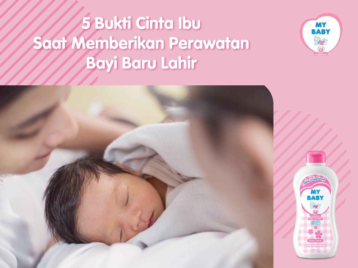 5 Bukti Cinta Ibu Dalam Memberikan Perawatan Bayi Baru Lahir